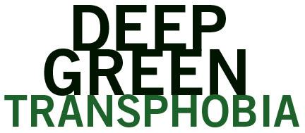 deep_green_transphobia